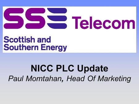 NICC PLC Update Paul Momtahan, Head Of Marketing.