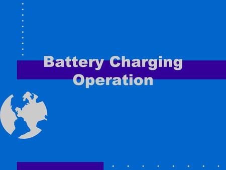 "Battery Charging Operation. Battery Preventive Maintenance When the top of a battery is ""dirty or looks damp. Give a battery a general cleaning, use."