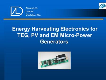 Energy Harvesting Electronics for TEG, PV and EM Micro-Power Generators.