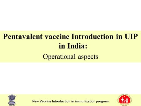 Pentavalent vaccine Introduction in UIP in India: