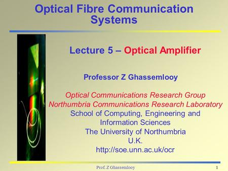 Optical Fibre Communication Systems