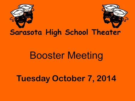 Sarasota High School Theater Booster Meeting Tuesday October 7, 2014.
