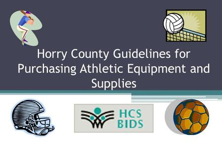 Horry County Guidelines for Purchasing Athletic Equipment and Supplies.