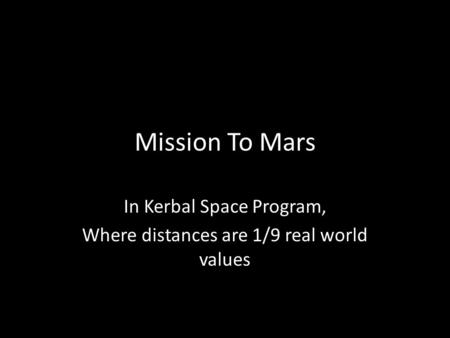 Mission To Mars In Kerbal Space Program, Where distances are 1/9 real world values.