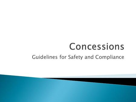 Guidelines for Safety and Compliance.  Various parent groups operate sports concession stands at our 5 High Schools and middle schools. Compliance and.
