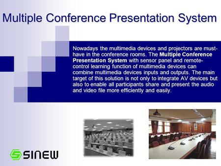 Multiple Conference Presentation System Nowadays the multimedia devices and projectors are must- have in the conference rooms. The Multiple Conference.