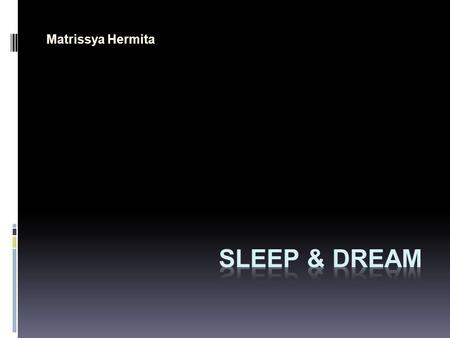 Matrissya Hermita SLEEP & DREAM.