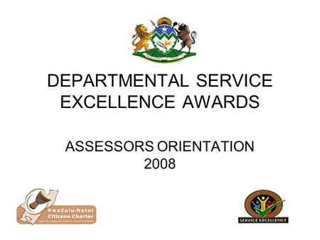 ASSESSORS ORIENTATION 2008 DEPARTMENTAL SERVICE EXCELLENCE AWARDS.