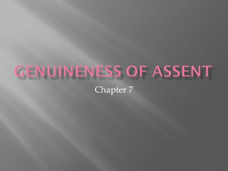 Genuineness of Assent Chapter 7.