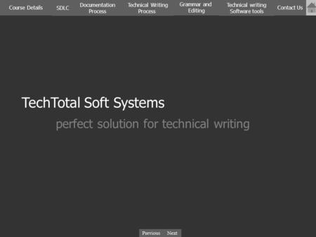 Next Previous SDLC Documentation Process Course Details Technical Writing Process Contact Us Technical writing Software tools Grammar and Editing TechTotal.