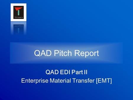 QAD EDI Part II Enterprise Material Transfer [EMT]