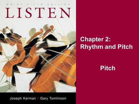 Chapter 2: Rhythm and Pitch Pitch. Key Terms Pitch Scale Interval Octave Diatonic scale Chromatic scale Flat Sharp Half step Whole step Playing in tune.