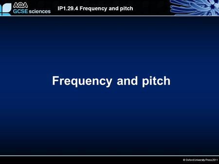 IP1.29.4 Frequency and pitch © Oxford University Press 2011 Frequency and pitch.