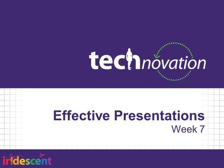 Effective Presentations Week 7. Agenda 5:30 – Team Stand Up 5:40 – Pitch Event details 6:00 – Draft Presentation 6:25 – Mentor Careers 7:25 – Ongoing.