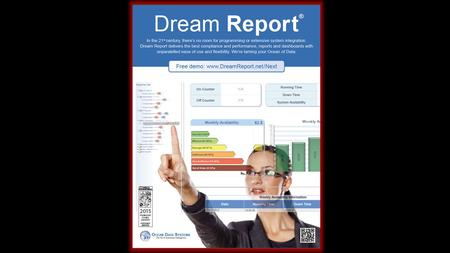 This presentation is intended as a detailed WebEx, to bring potential customers to an understanding of Dream Report capabilities. This presentation focuses.
