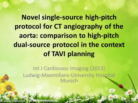Novel single-source high-pitch protocol for CT angiography of the aorta: comparison to high-pitch dual-source protocol in the context of TAVI planning.