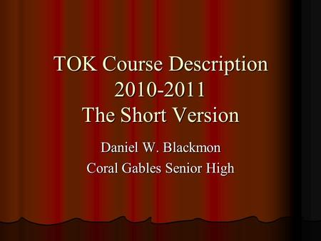 TOK Course Description The Short Version