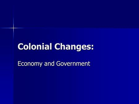 Colonial Changes: Economy and Government. The New Colonial Government Early stage: Shaking the Pagoda Tree Early stage: Shaking the Pagoda Tree Bengal.
