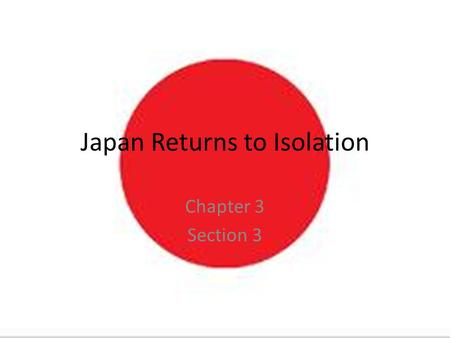 Japan Returns to Isolation