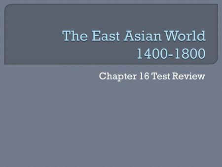 Chapter 16 Test Review. This dynasty was founded in 1368 when the Mongol dynasty was overthrown.