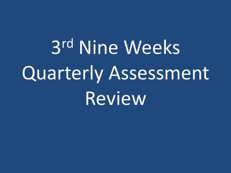 3 rd Nine Weeks Quarterly Assessment Review. Place the following who has power from most to least in a Medieval Kingdom: Priests, King, Peasants, Lords.