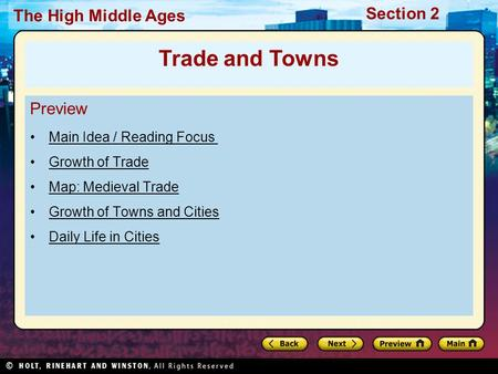 Section 2 The High Middle Ages Preview Main Idea / Reading Focus Growth of Trade Map: Medieval Trade Growth of Towns and Cities Daily Life in Cities Trade.