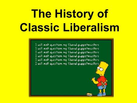 The History of Classic Liberalism