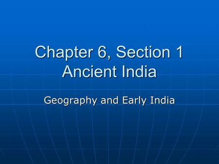 Chapter 6, Section 1 Ancient India