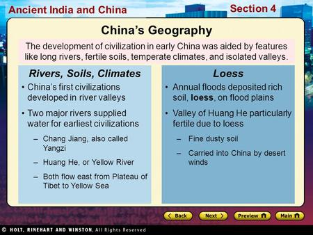Ancient India and China Section 4 The development of civilization in early China was aided by features like long rivers, fertile soils, temperate climates,