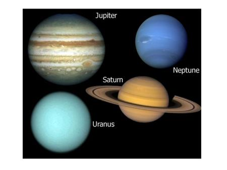  The outer planets are called Jovian or Jupiter- like.  These planets are made of gas and are several times more massive than the Earth.  The Jovian.