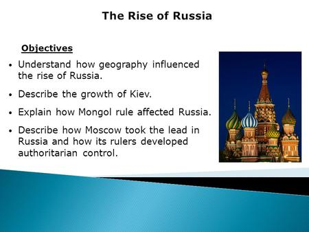 The Rise of Russia Objectives