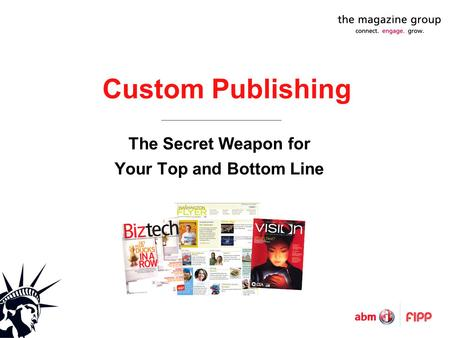 Custom Publishing The Secret Weapon for Your Top and Bottom Line.