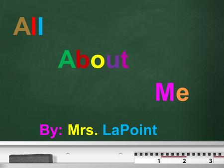 AllAbout MeAllAbout Me By: Mrs. LaPoint. Page  2 Table Of Contents  Family Family  My Pets My Pets  My Dream My Dream  Favorite Memory Favorite Memory.