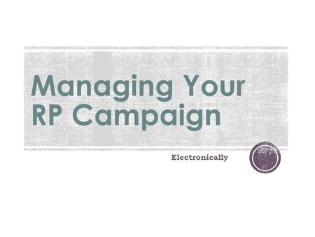 Managing Your RP Campaign Electronically.  Main ASHRAE Page  www.ashrae.org/rp www.ashrae.org/rp  Private RP Page  www.ashraerp.com www.ashraerp.com.
