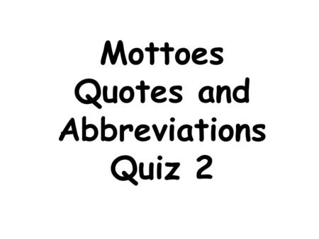 Habeas corpus an order requiring a person to appear in court latin mottoes quotes and abbreviations quiz 2 carpe diem seize the day from the latin author altavistaventures Images