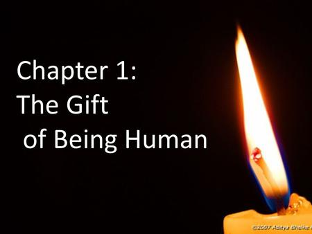 Chapter 1: The Gift of Being Human
