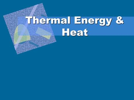 Thermal Energy & Heat Temperature Temperature  measure of the average KE (motion) of the particles.