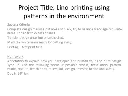 Project Title: Lino printing using patterns in the environment