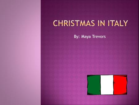 By: Maya Trevors.  This year (2013) Italy's Population is 60 340 328.