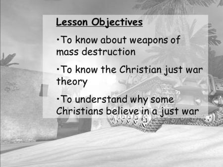 Lesson Objectives To know about weapons of mass destruction