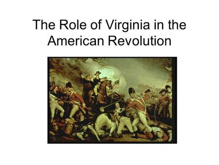 The Role of Virginia in the American Revolution. The Colonies Against Great Britain Conflicts developed between the colonies and Great Britain. The colonists.