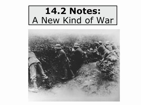 14.2 Notes: A New Kind of War.