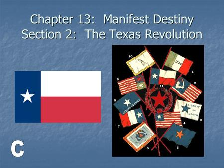 Chapter 13: Manifest Destiny Section 2: The Texas Revolution