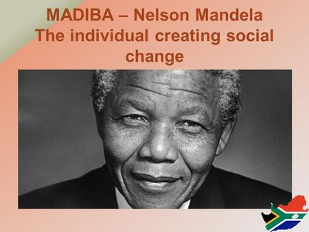 Significant social change made by nelson mandela
