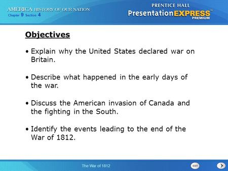 Objectives Explain why the United States declared war on Britain.