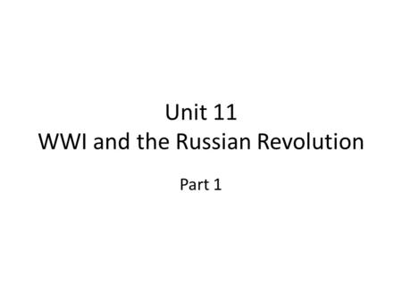 Unit 11 WWI and the Russian Revolution
