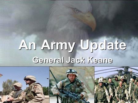 An Army Update General Jack Keane An Army Update General Jack Keane.