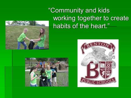 """Community and <strong>kids</strong> working together to create habits of the heart."""