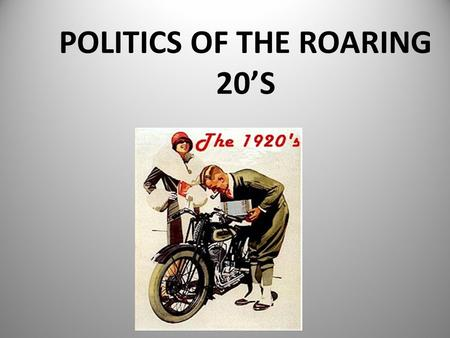 POLITICS OF THE ROARING 20'S. AMERICAN POSTWAR ISSUES – Nativism – Isolationism – Fear of _____________: Red Scare _________________– Italian immigrant.