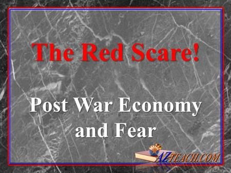 Post War Economy and Fear The Red Scare!. What were the Causes of the Red Scare?